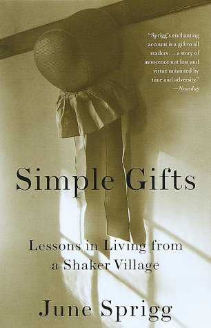 Simple Gifts: Lessons in Living from a Shaker Village 9780375704321