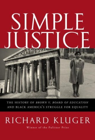 Simple Justice: The History of Brown V. Board of Education and Black America's Struggle for Equality 9780375414770