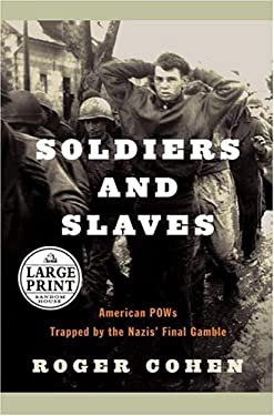 Soldiers and Slaves: American POW's Trapped by the Nazi's Final Gamble 9780375432828