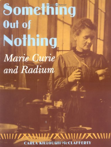 Something Out of Nothing: Marie Curie and Radium 9780374380366