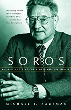 Soros: The Life and Times of a Messianic Billionaire 9780375705496