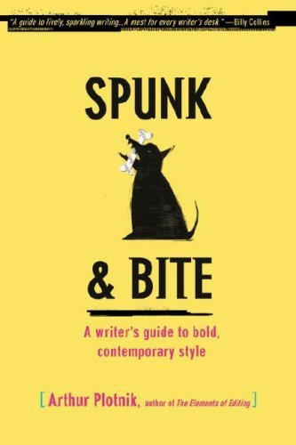 Spunk & Bite: A Writer's Guide to Bold, Contemporary Style 9780375722271