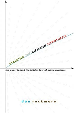 Stalking the Riemann Hypothesis: The Quest to Find the Hidden Law of Prime Numbers 9780375421365