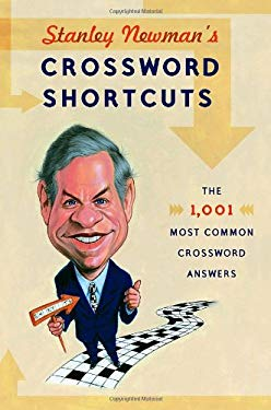 Stanley Newman's Crossword Shortcuts: The 1,001 Most Common Crossword Answers 9780375723063