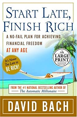 Start Late, Finish Rich: A No-Fail Plan for Achieving Financial Freedom at Any Age 9780375434648