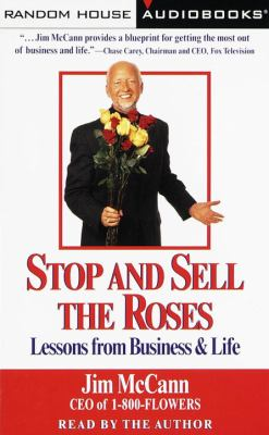 Stop and Sell the Roses: Lessons from Business and Life 9780375401848