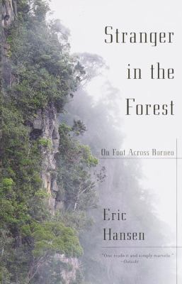 Stranger in the Forest: On Foot Across Borneo 9780375724954