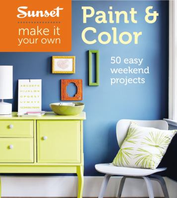 Sunset Make It Your Own: Paint & Color 9780376016355