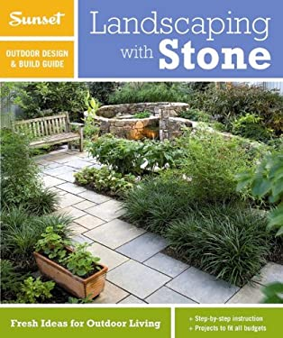 Sunset Outdoor Design & Build: Landscaping with Stone: Fresh Ideas for Outdoor Living 9780376014290