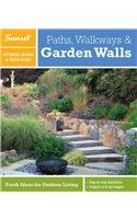 Sunset Outdoor Design & Build Guide: Paths, Walkways and Garden Walls: Fresh Ideas for Outdoor Living 9780376014344
