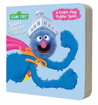 Super Grover to the Rescue! 9780375840067