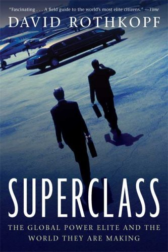 Superclass: The Global Power Elite and the World They Are Making 9780374531614