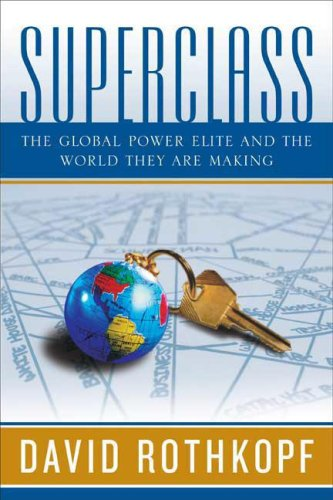 Superclass: The Global Power Elite and the World They Are Making 9780374272104