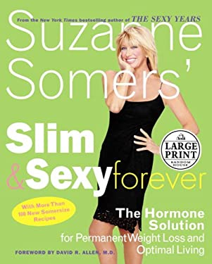 Suzanne Somers' Slim and Sexy Forever: The Hormone Solution for Permanent Weight Loss and Optimal Living 9780375434808