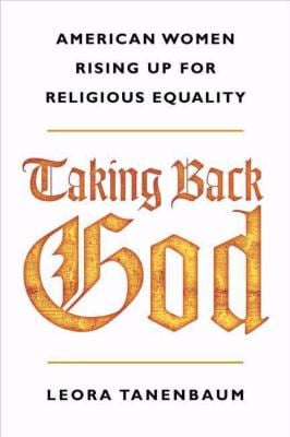 Taking Back God: American Women Rising Up for Religious Equality 9780374272357