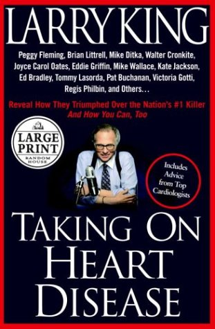 Taking on Heart Disease: Famous Personalities Recall How They Triumphed Over the Nation's #1 Killer and How You Can, Too 9780375433726