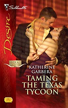 Taming the Texas Tycoon 9780373769520