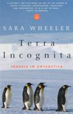 Terra Incognita: Travels in Antarctica 9780375753381
