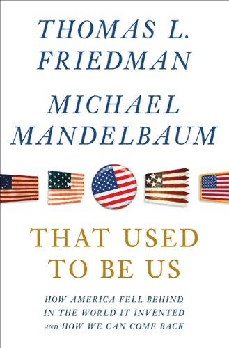 That Used to Be Us: How America Fell Behind in the World It Invented and How We Can Come Back 9780374288907