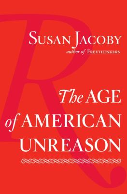 The Age of American Unreason 9780375423741