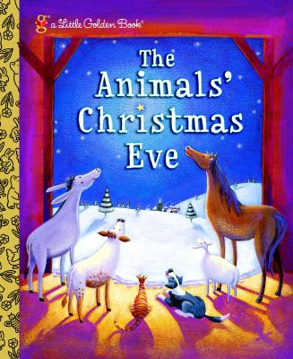 The Animals' Christmas Eve 9780375839238