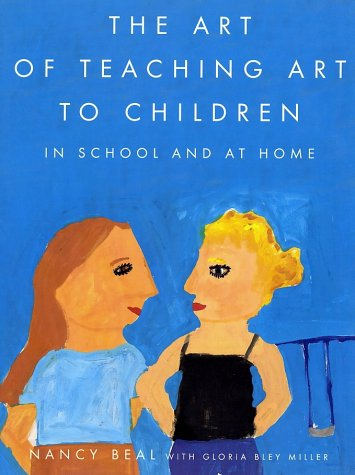 The Art of Teaching Art to Children: In School and at Home 9780374527709