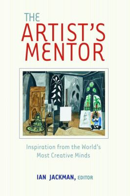 The Artist's Mentor: Inspiration from the World's Most Creative Minds 9780375720635