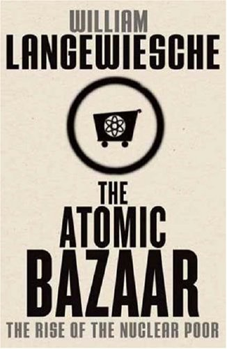 The Atomic Bazaar: The Rise of the Nuclear Poor 9780374106782