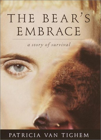 The Bear's Embrace: A Story of Survival 9780375421310