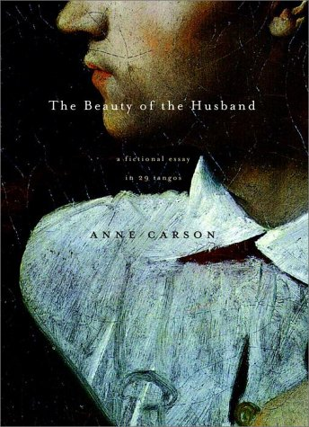 The Beauty of the Husband: A Fictional Essay in 29 Tangos 9780375408045