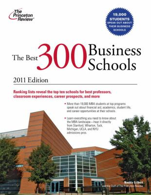 The Best 300 Business Schools, 2011 Edition 9780375427909
