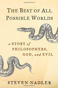 The Best of All Possible Worlds: A Story of Philosophers, God, and Evil 9780374229986