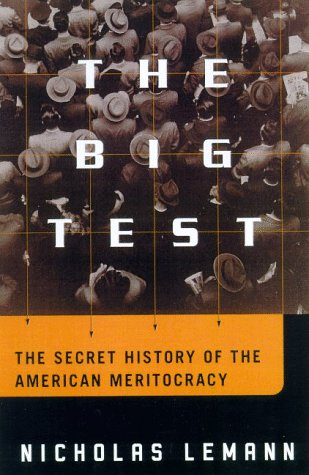 The Big Test: The Secret History of the American Meritocracy 9780374299842