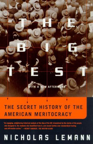 The Big Test: The Secret History of the American Meritocracy 9780374527518