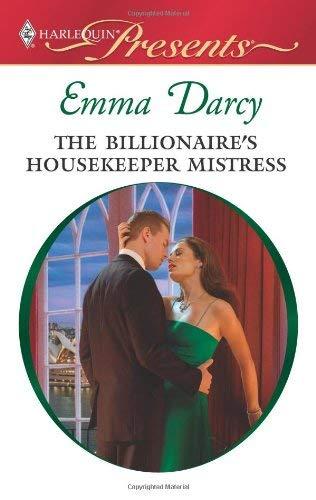 The Billionaire's Housekeeper Mistress 9780373129423