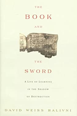 The Book and the Sword: A Life of Learning in the Throes of the Holocaust 9780374115456