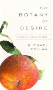 The Botany of Desire: A Plant's-Eye View of the World 1112876