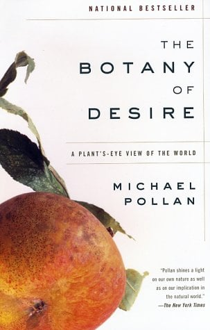 The Botany of Desire: A Plant's-Eye View of the World 9780375760396