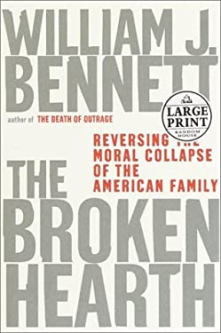 The Broken Hearth: Reversing the Moral Collapse of the American Family 9780375431272