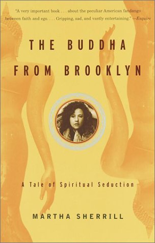 The Buddha from Brooklyn: A Tale of Spiritual Seduction 9780375726484