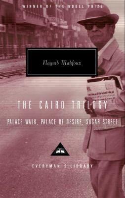 The Cairo Trilogy: Palace Walk, Palace of Desire, Sugar Street 9780375413315