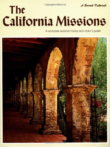 The California Missions: A Complete Pictorial History and Visitor's Guide 9780376051721
