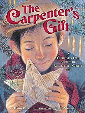 The Carpenter's Gift: A Christmas Tale about the Rockefeller Center Tree 9780375869228