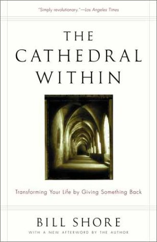 The Cathedral Within: Transforming Your Life by Giving Something Back 9780375758294