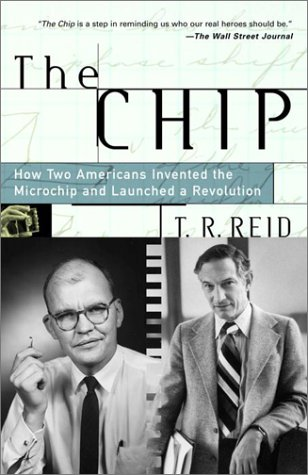 The Chip: How Two Americans Invented the Microchip and Launched a Revolution 9780375758287