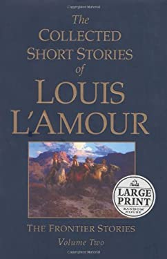 The Collected Short Stories of Louis L'Amour: Volume 2 9780375433924