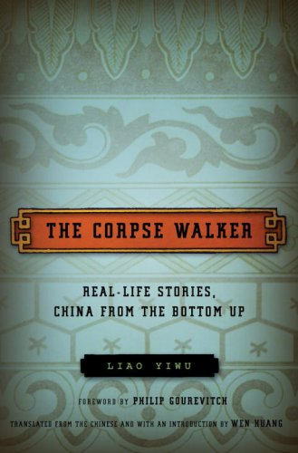 The Corpse Walker: Real-Life Stories, China from the Bottom Up 9780375425424