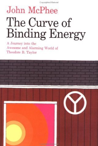 The Curve of Binding Energy: A Journey Into the Awesome and Alarming World of Theodore B. Taylor 9780374133733