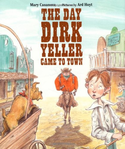 The Day Dirk Yeller Came to Town 9780374317423