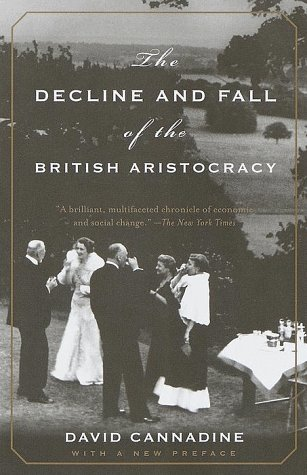 The Decline and Fall of the British Aristocracy 9780375703683